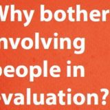 Why bother involving people in evaluation